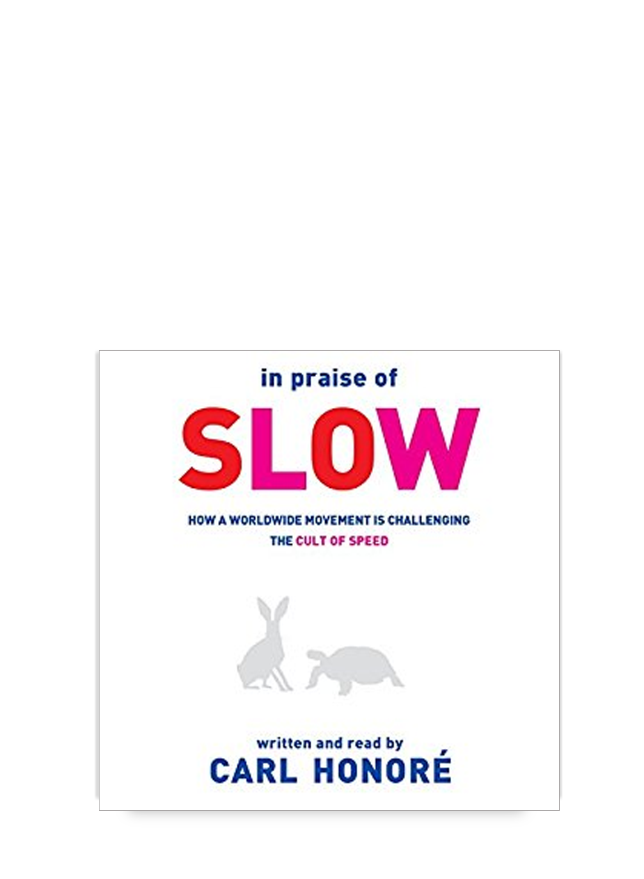 In Praise of Slow by Carl Honoré