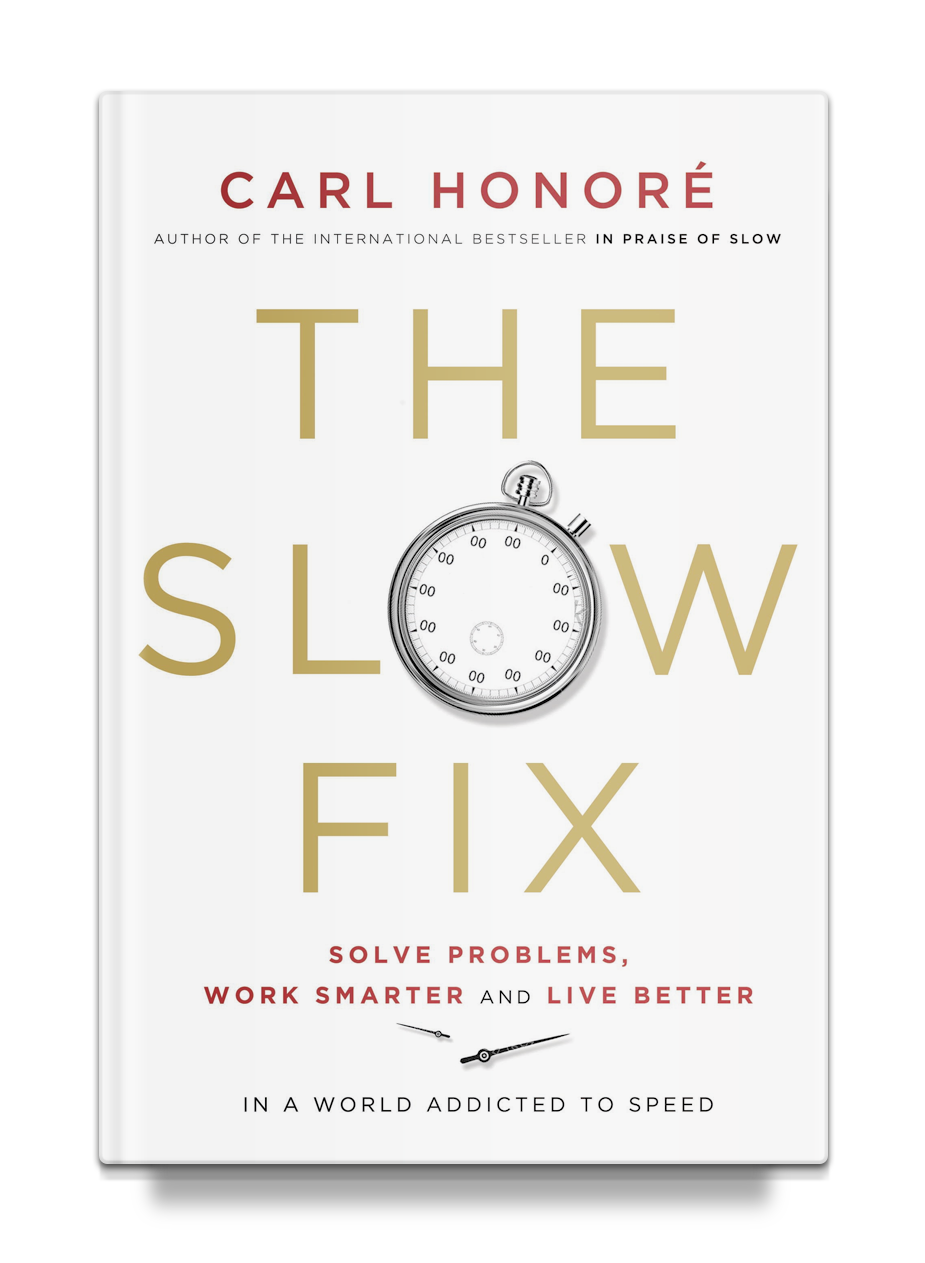 The Slow Fix by Carl Honoré